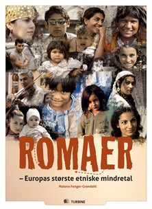 Malene Fenger-Grøndahl: Romaer – Europas største etniske mindretal. Turbine, 2012. 79 sider. For folkeskolens 7. – 10. klasse. Hertil findes lærervejledning og elevaktiviteter på bogens hjemmeside. 978-87-7090-887-0